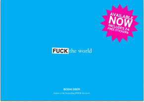 Fuck The World by Bodhi Oser